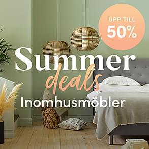 Summer deals - Fantastiska priser på inomhusmöbler!
