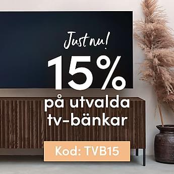 15% på utvalda tv-bänkar